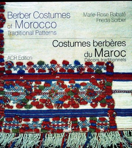 Costumes berbères du Maroc : Décors traditionnels, édition bilingue français-anglais par Marie-Rose Rabate