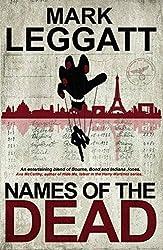 Names of the Dead by Mark Leggatt (2015-07-26)