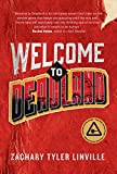 Welcome to Deadland by Zachary Tyler Linville (2016-08-09)