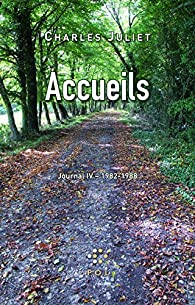 Accueils - Journal IV par Charles Juliet