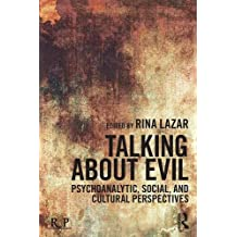 Talking about Evil: Psychoanalytic, Social, and Cultural Perspectives