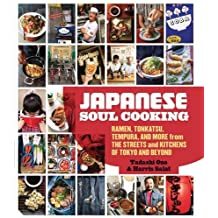 Japanese Soul Cooking: Ramen, Tonkatsu, Tempura and more from the Streets and Kitchens of Tokyo and beyond by Tadashi Ono (2014-03-13)