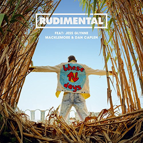 Rudimental featuring Jess Glynne, Macklemore and Dan Caplen - These Days