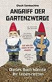 Angriff der Gartenzwerge: Dieses Buch könnte Ihr Leben retten