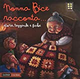 Nonna Bice racconta... storie, leggende e fiabe del Veneto