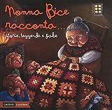 Nonna Bice racconta... storie, leggende e fiabe