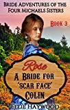 A Bride for 'Scar Face' Colin (Bride Adventures of the Four Michaels Sisters Book 3)