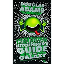 The Ultimate Hitchhiker's Guide: five Novels and One Story