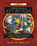 #5: Llewellyn's Complete Book of Ayurveda: A Comprehensive Resource for the Understanding & Practice of Traditional Indian Medicine