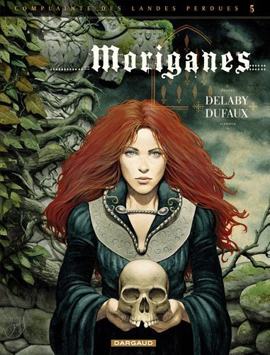 Complainte des landes perdues - Cycle 2 - tome 1 - Moriganes édition spéciale de Jean Dufaux (7 juin 2012) Relié
