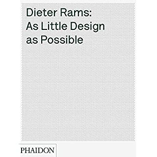 As Little Design As Possible: The Work of Dieter Rams