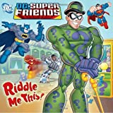 Riddle Me This! (DC Super Friends) (Pictureback(R)) by Random House (2010-01-05)