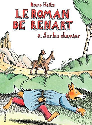 Le Roman de Renart (Tome 2) - Sur les chemins par Bruno Heitz