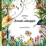 I misteri della foresta selvaggia: strabiliante, colorato, lussureggiante.