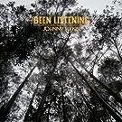 Been Listening