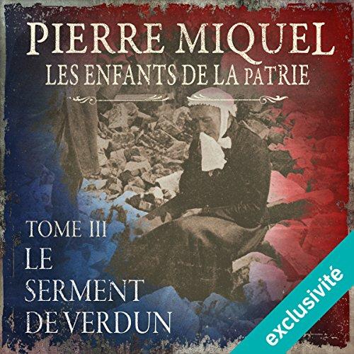 Le serment de Verdun (Les enfants de la patrie 3)