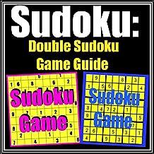 Sudoku: Double Sudoku Game Guide (English Edition)