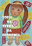 Sofia na terra da Economia (Portuguese Edition)