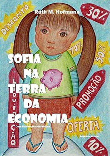 Sofia na terra da Economia (Portuguese Edition) por Ruth M. Hofmann