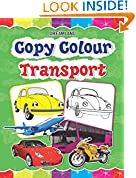 #7: Copy Colour: Transport (Copy Colour Books)