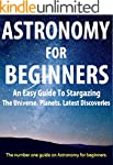 Astronomy For Beginners: Guide For Be...