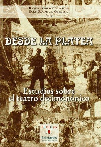 Desde la platea: Estudios sobre el teatro decimonónico (Analectas)