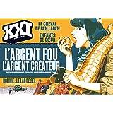 XXI N25 L'ARGENT FOU, L'ARGENT CREATEUR