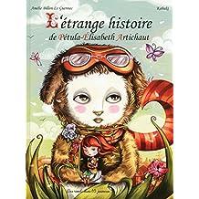 L'Étrange Histoire de Pétula-Élisabeth Artichaut