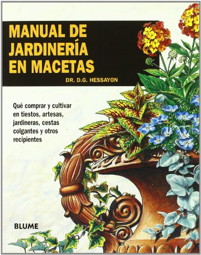 Manual de Jardineria en Macetas = Manual of Gardening in Pots