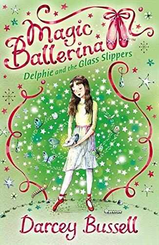 Delphie and the Glass Slippers (Magic Ballerina, Book 4) por Darcey Bussell
