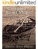 Caligula's Nemi Ships: The History of the Roman Emperor's Mysterious Luxury Boats