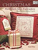 Christmas Patchwork Loves Embroidery: Hand Stitches, Holiday Projects by Gail Pan (2016-04-19)