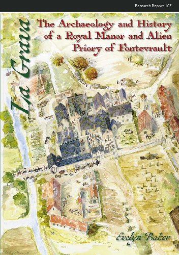 la-grava-the-archaeology-and-history-of-a-royal-manor-and-alien-priory-of-fontevrault-cba-research-r