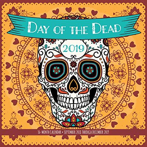 Day of the Dead 2019: 16-Month Calendar - September 2018 through December 2019 (Calendars 2019)