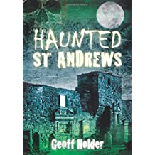 Haunted St. Andrews (Haunted (History Press))
