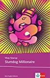 Slumdog Millionaire: Schulausgabe für das Niveau B2, ab dem 6. Lernjahr. Ungekürzter englischer Originaltext mit Annotationen (Klett English Editions) bei Amazon kaufen