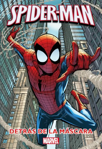 Spider-Man. Detrás de la máscara: Novela y cómic (Spiderman (marvel)) por Marvel