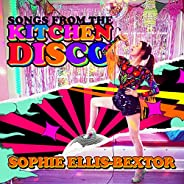 Songs from the Kitchen Disco: Sophie Ellis-Bextor's Greatest