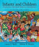 Infants and Children: Prenatal Through Middle Childhood (Berk & Meyers, the Infants, Children, and Adolescents Series)