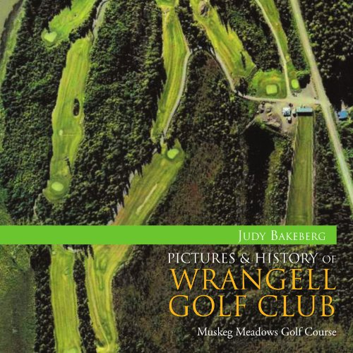 Pictures & History of Wrangell Golf Club por Judy Bakeberg
