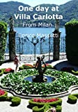 One Day at Villa Carlotta: From Milan (English Edition)