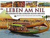 Leben am Nil: Die Geschichte des längsten Flusses der Welt