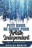 Petit guide de survie pour artiste indépendant: Tome 1 : Le manager artistique