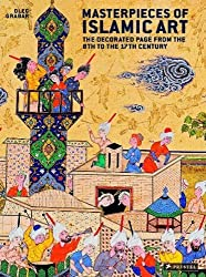 Masterpieces of Islamic Art: The Decorated Page from the 8th to the 17th Century by Oleg Grabar (2009-09-09)