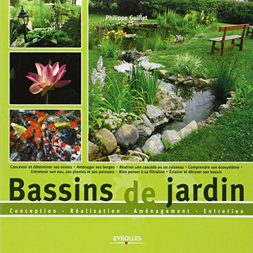 Bassins de jardin : conception, réalisation, aménagement, entretien