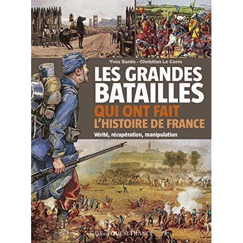 Les grandes batailles qui ont fait l'Histoire de France : Vérité, récupération, manipulation