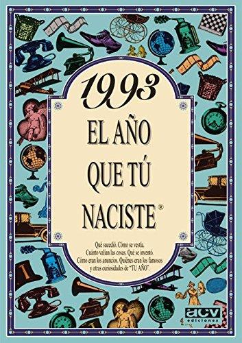 1993 EL AÑO QUE TU NACISTE (El año que tú naciste) por Rosa Collado