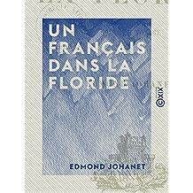 Un Français dans la Floride: Notes de voyage