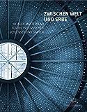 Zwischen Welt und Erbe. 10 Jahre Masterplan für die preußischen Schlösser und Gärten - Ayhan Ayrilmaz