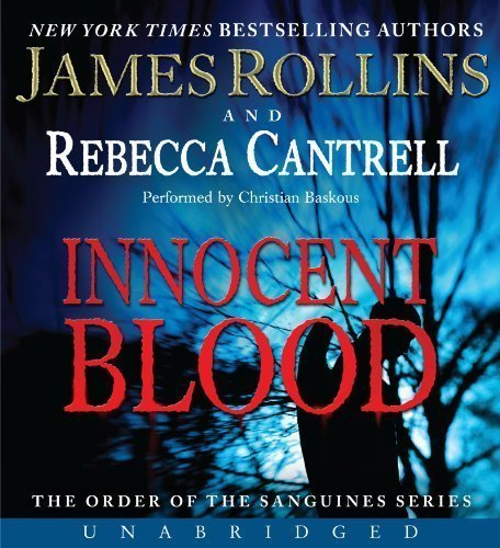 By Rollins, James, Cantrell, Rebecca Innocent Blood CD: The Order of the Sanguines Series Audiobook, Unabridged (2013) Audio CD